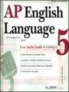 AP® English Language & Composition 2009 Edition (MP3): Your Audio Guide to Getting a 5